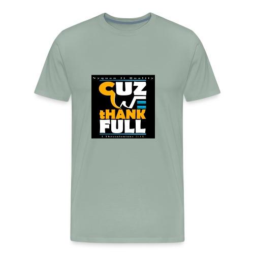 CUZ WE THANKSFUL (Nyquan) - Men's Premium T-Shirt