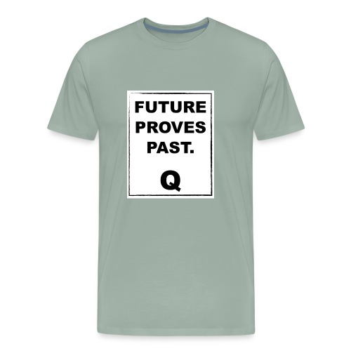 FUTURE PROVES PAST Qanon - Men's Premium T-Shirt