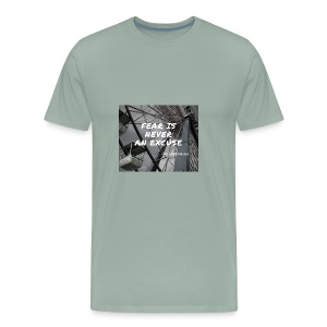 Fear is never an excuse - Men's Premium T-Shirt