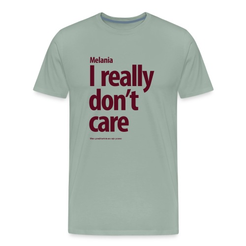 I don't really care do you? I really don't care - Men's Premium T-Shirt