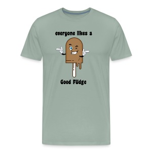 everyone likes a good FUdge - Men's Premium T-Shirt