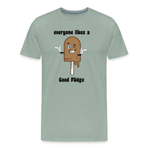 everyone likes a good FUdge - Men's Premium T-Shirt