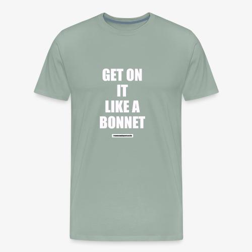 #getonitlikeabonnet (white font) - Men's Premium T-Shirt