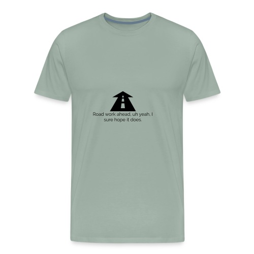 Road Work Ahead Vine - Men's Premium T-Shirt