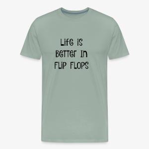 Life is Better in Flip Flops - Men's Premium T-Shirt