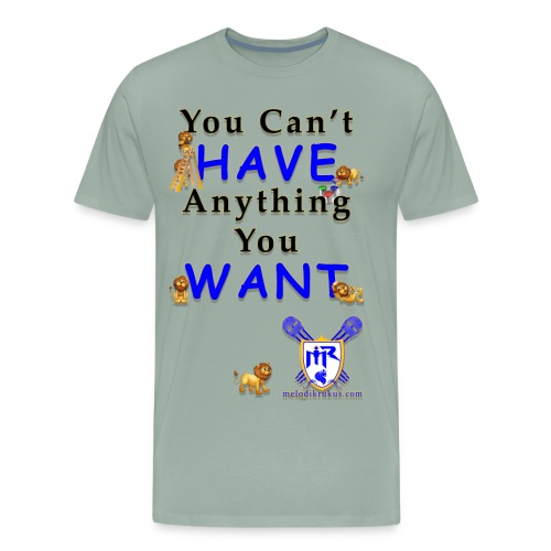 Can t have - Men's Premium T-Shirt