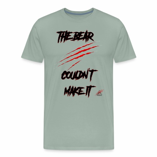 The Bear Couldn't Make it - Men's Premium T-Shirt