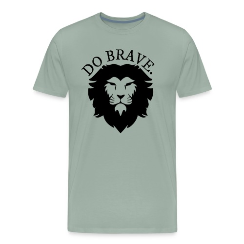 Do Brave Lion and Text - Men's Premium T-Shirt
