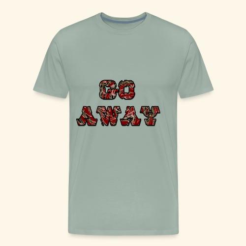 Go Away - Men's Premium T-Shirt