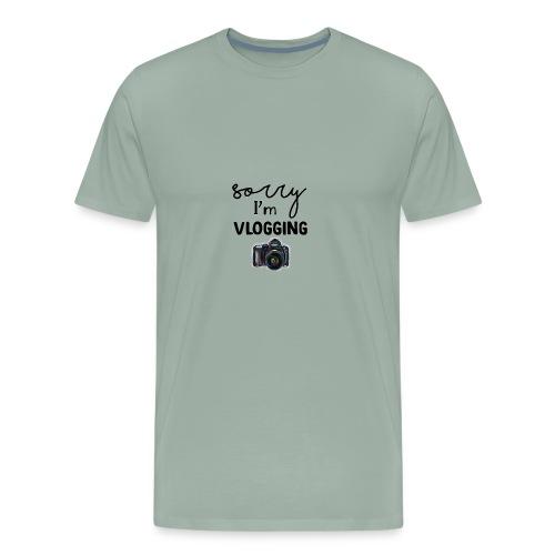 Sorry I'm Vlogging - Men's Premium T-Shirt