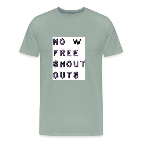 No free shout outs - Men's Premium T-Shirt