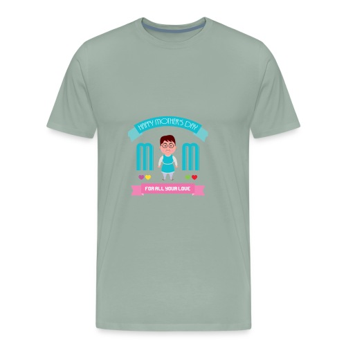 Mom For All Your Love - Men's Premium T-Shirt