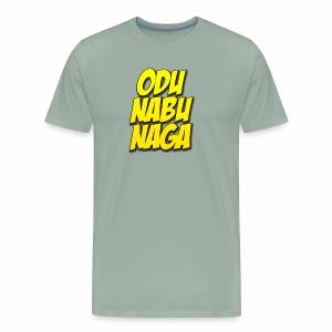 Odu Nabu Naga! - Men's Premium T-Shirt