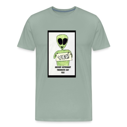 ANCIENT ASTRONAUT THEORISTS SAY YES ALIEN HISTORY - Men's Premium T-Shirt