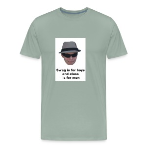 Swag is for boys and Class is for men - Men's Premium T-Shirt