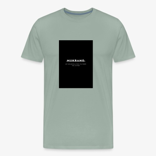 say no to mukbang - Men's Premium T-Shirt
