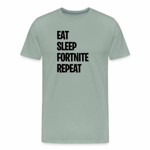 EAT SLEEP FORT NITE REPEAT - Men's Premium T-Shirt