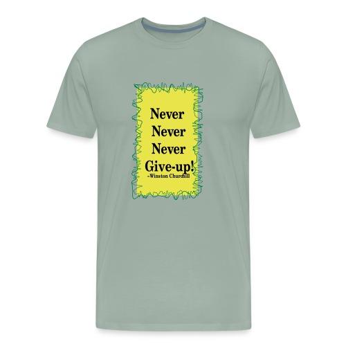 NeverNeverNeverGiveUp - Men's Premium T-Shirt