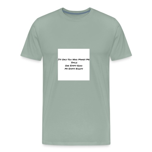Its Only You Who Makes Me Smile - Men's Premium T-Shirt