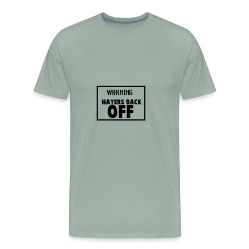 Back Off Haters - Men's Premium T-Shirt