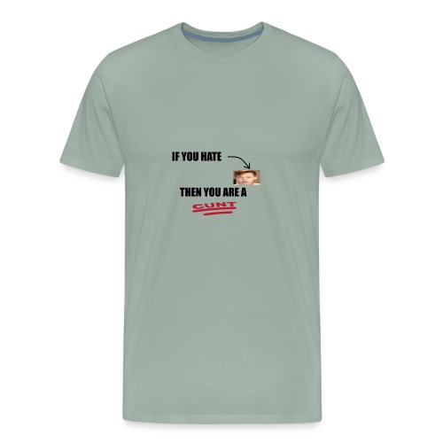 If you hate me, you are a... - Men's Premium T-Shirt