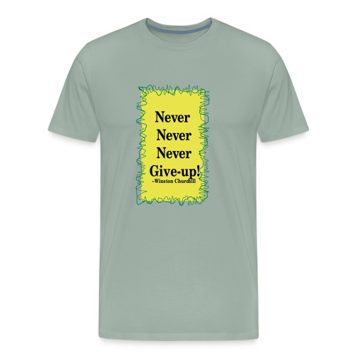 NeverNeverNeverGiveUp - Men's Premium T-Shirt
