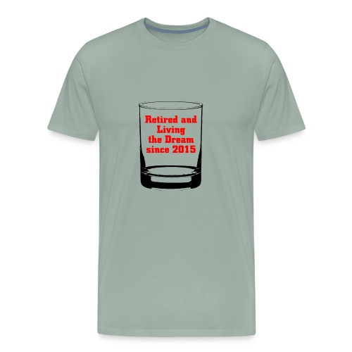 Retired and Living the Dream since - Men's Premium T-Shirt