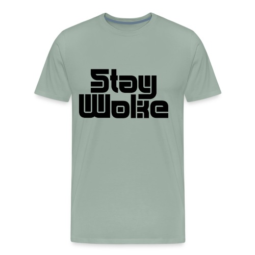 Stay Woke - Men's Premium T-Shirt