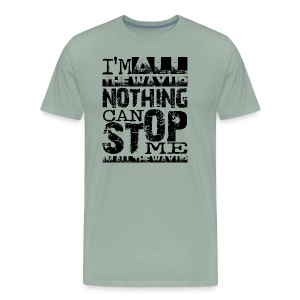I'm all the way up - Men's Premium T-Shirt
