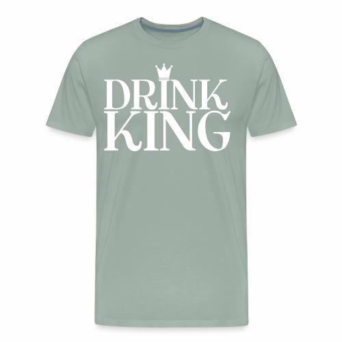 Drinking-----Drink King - Men's Premium T-Shirt