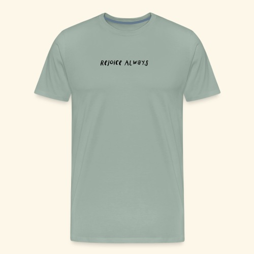 Rejoice Always - Men's Premium T-Shirt