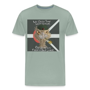 We Only Take what is Ours. - Men's Premium T-Shirt