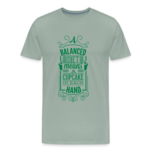 A Balanced Diet means a Cupcake in each Hand - Men's Premium T-Shirt