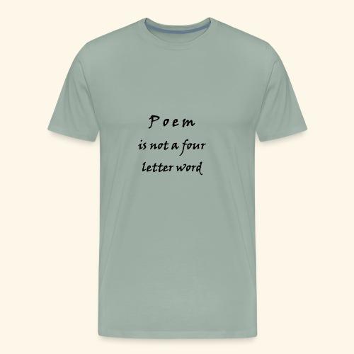 POEM is not a four letter word - Men's Premium T-Shirt