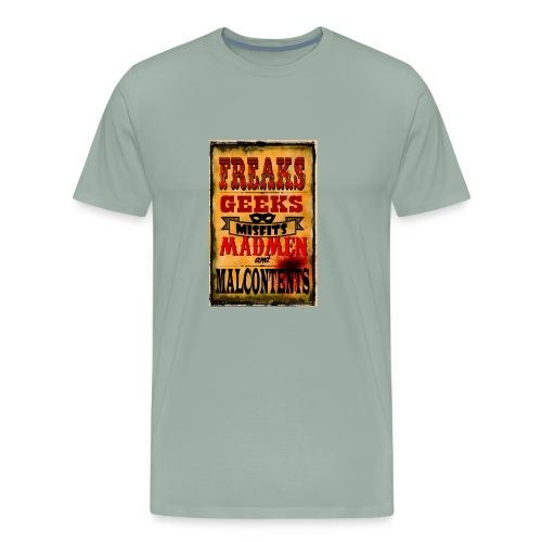 Freaks, Geeks, Misfits, Madmen, and Malcontents - Men's Premium T-Shirt