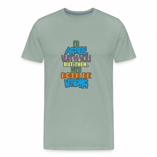 id agree with you but vol 1 - Men's Premium T-Shirt