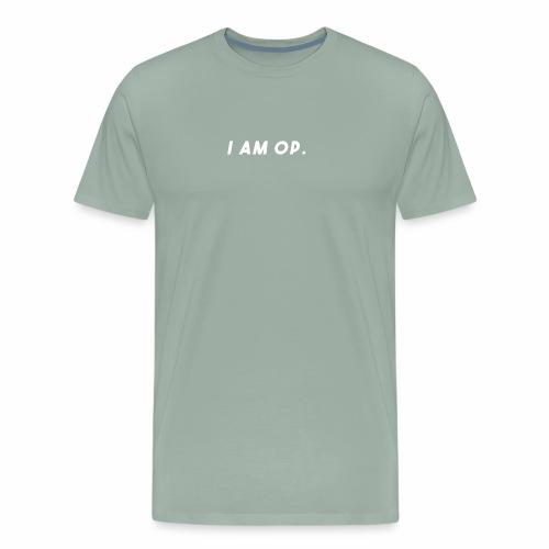 I am OP - Men's Premium T-Shirt