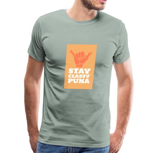 Stay Classy Puna - Men's Premium T-Shirt