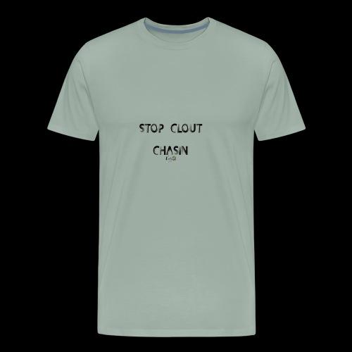 stop clout chasin - Men's Premium T-Shirt