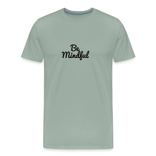Be Mindful - Men's Premium T-Shirt
