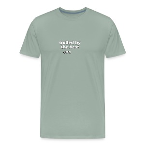 Trolled by the best - Men's Premium T-Shirt