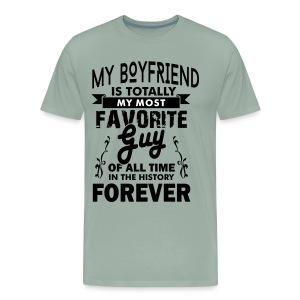my boyfriend is totally my most favorite guy - Men's Premium T-Shirt