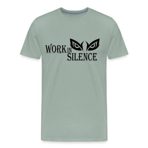 WORK IN SILENCE - Men's Premium T-Shirt