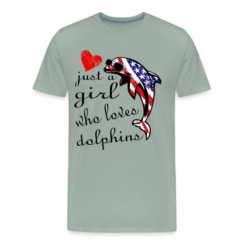 just a girl who loves dolphins - Men's Premium T-Shirt