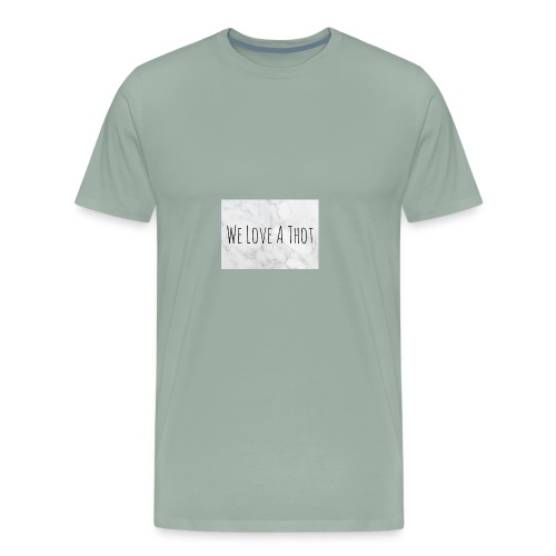 We Love A Thot - Men's Premium T-Shirt