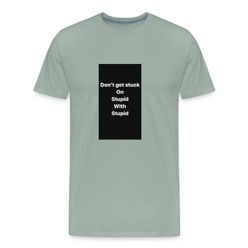 Stuck On Stupid - Men's Premium T-Shirt