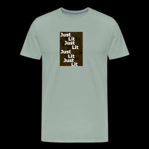 just lit - Men's Premium T-Shirt
