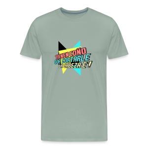 Tiene coño que cortarle la cabeza e' - Men's Premium T-Shirt