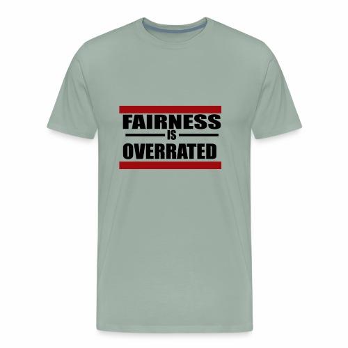 Fairness is Overrated - Men's Premium T-Shirt
