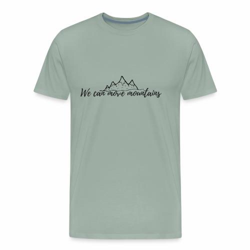 We can move mountains - Men's Premium T-Shirt